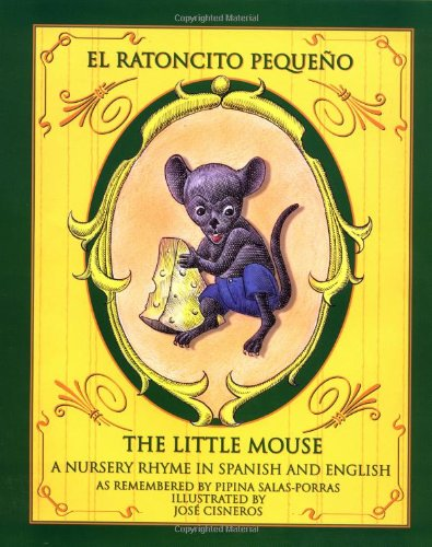 9780938317562: El Ratoncito Pequeno / The Little Mouse : A Nursery Rhyme in Spanish and English