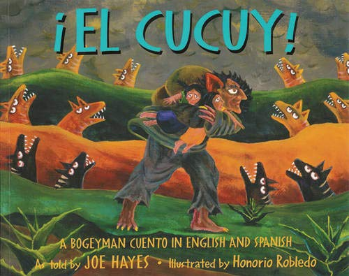 9780938317784: El Cucuy: A Bogeyman Cuento in English and Spanish (English and Spanish Edition)