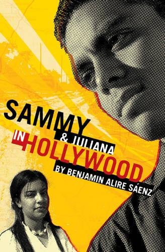 Sammy & Juliana in Hollywood: Saenz, Benjamin Alire