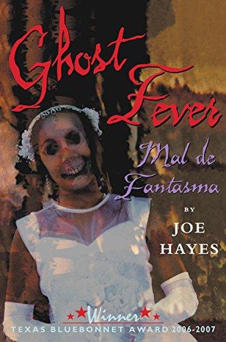 Ghost Fever/Mal de fantasma (English and Spanish: Joe Hayes