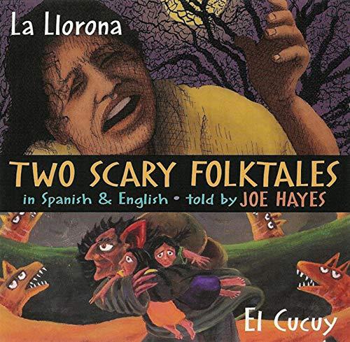 9780938317883: La Llorona/El Cucuy!: Two Scary Folktales in Spanish and English