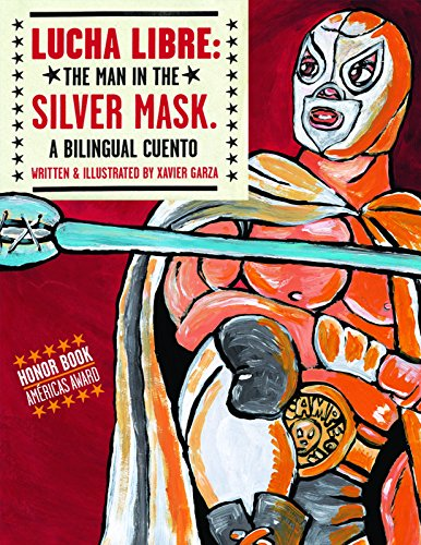 9780938317920: Lucha Libre: The Man in the Silver Mask: A Bilingual Cuento