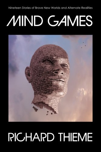 Mind Games: Nineteen Stories of Brave New worlds and Alternate Realities