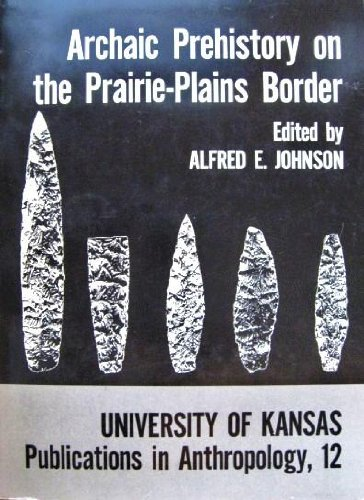 Archaic Prehistory on the Prairie-Plains Border