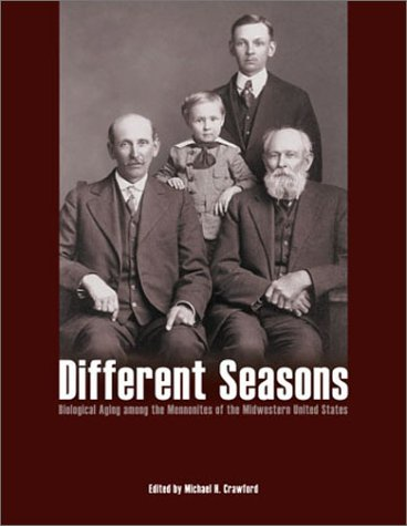 Different Seasons: Biological Aging in Midwestern Mennonites, United States (Anthropology Series): ...