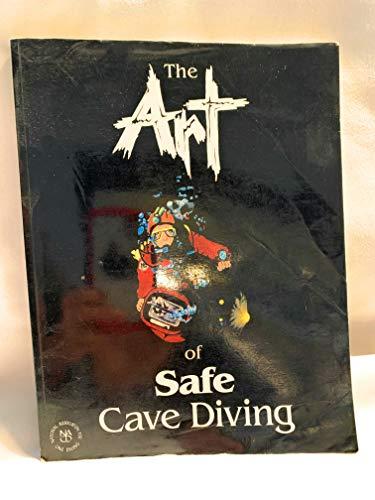 The Art of Safe Cave Diving: Saltsman, Dayton