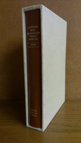 Captain Bill McDonald, Texas Ranger: A story of frontier reform: Paine, Albert Bigelow