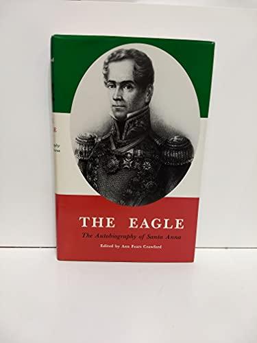 9780938349297: The Eagle: The Autobiography of Santa Anna
