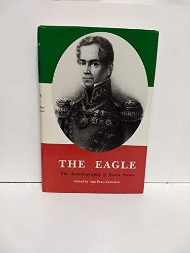9780938349297: The Eagle: The Autobiography of Santa Anna