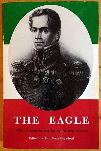 9780938349303: The Eagle: The Autobiography of Santa Anna