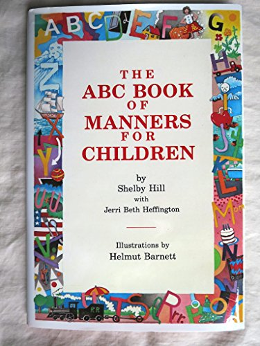 The ABC Book of Manners for Children: Shelby Hill, Jerri Heffington