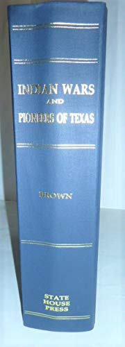 9780938349334: Indian Wars and Pioneers of Texas