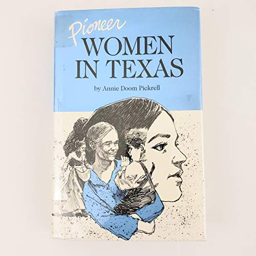 9780938349709: Pioneer Women in Texas