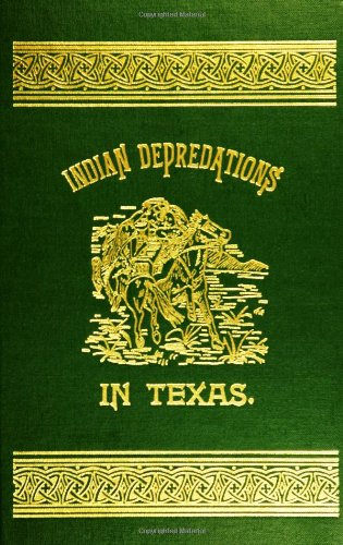 Indian Depredations in Texas: Wilbarger, J. W.
