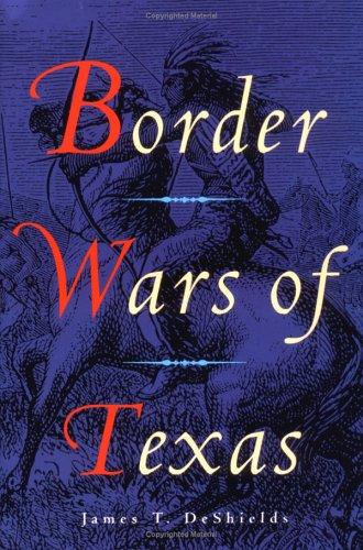 9780938349983: Border Wars of Texas
