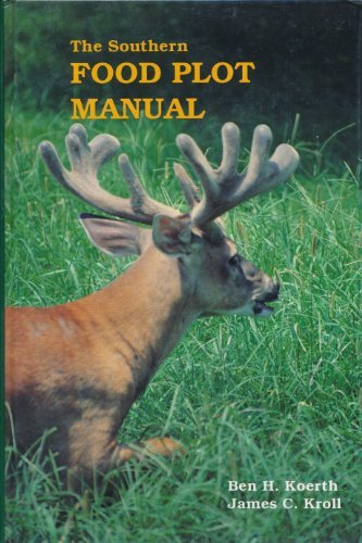 9780938361183: The southern food plot manual