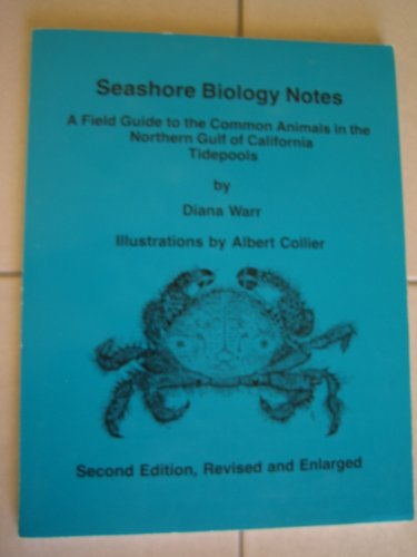 9780938372042: Seashore Biology Notes: A Field Guide to the Common Animals in the Northern Gulf of California Tidepools