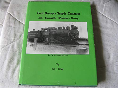 9780938373193: Fruit Growers Supply Company -- Hilt, Susanville, Westwood, Burney: A history of the Northern California operations
