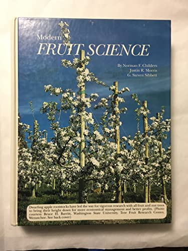Modern Fruit Science: Orchard and Small Fruit: Norman F. Childers,
