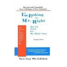 9780938407027: I'm looking for Mr. Right, but I'll settle for Mr. Right Away : AIDS, true love, the perils of safe sex, and other spiritual concerns of the gay male