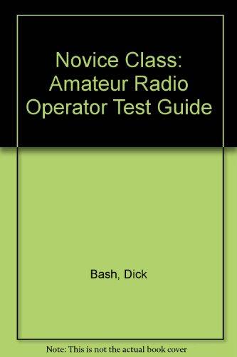 9780938408130: Novice Class: Amateur Radio Operator Test Guide