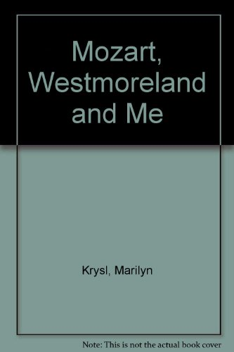 Mozart, Westmoreland and Me