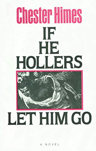 If He Hollers Let Him Go a: Himes, Chester B