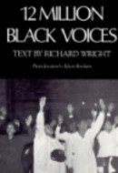 9780938410447: 12 Million Black Voices: Photo Essay with Text
