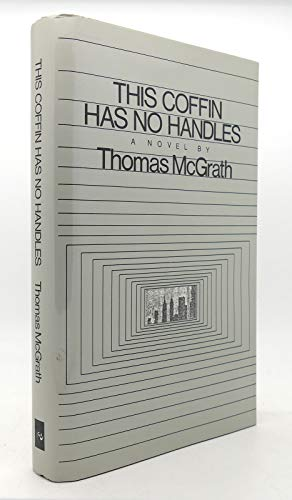 This coffin has no handles: A novel (Contemporary fiction series): McGrath, Thomas