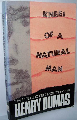 9780938410744: The Knees of a Natural Man: Collected Poetry
