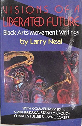 9780938410775: Visions of a Liberated Future: Black Arts Movement Writings