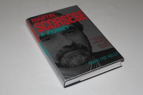 Martin Scorsese: a Journey: Kelly, Mary Pat