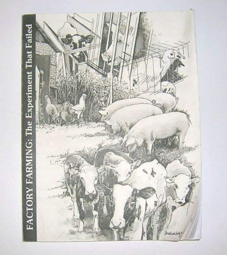 9780938414124: Factory Farming: The Experiment That Failed
