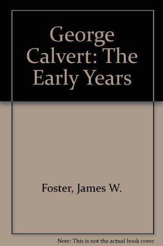 9780938420248: George Calvert: The Early Years