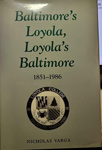 9780938420347: Baltimore's Loyola, Loyola's Baltimore, 1851-1986