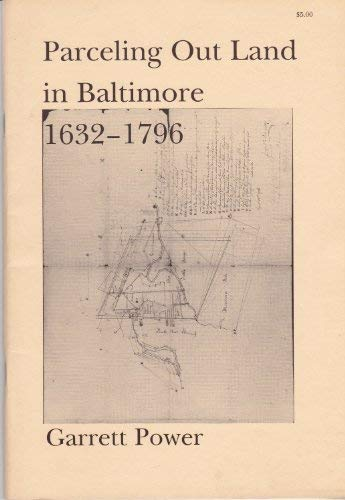 9780938420378: Parceling Out Land in Baltimore, 1621-1796