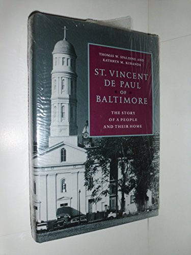 St. Vincent De Paul of Baltimore The Story of a People and Their Home