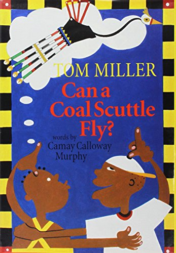Can a Coal Scuttle Fly? (Hardback): Camay Calloway Murphy,