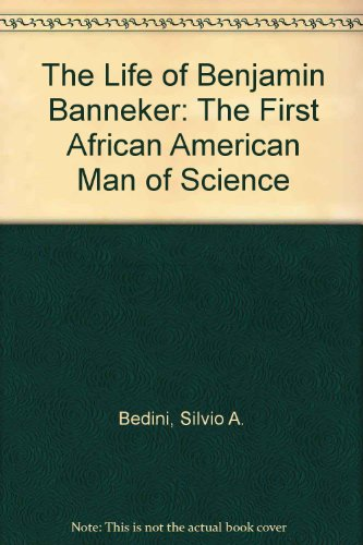 9780938420637: The Life of Benjamin Banneker: The First African American Man of Science