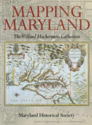 9780938420644: Mapping Maryland: The Willard Hackerman Collection