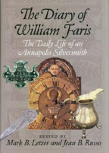 9780938420804: The Diary of William Faris: The Daily Life of an Annapolis Silversmith