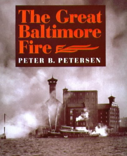 The Great Baltimore Fire: Petersen, Peter B.