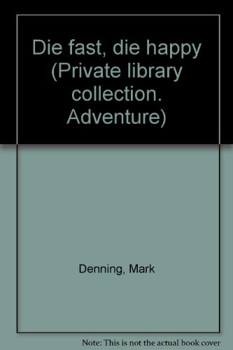 9780938422143: Die fast, die happy (Private library collection. Adventure)