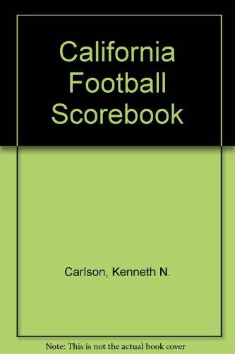 California Football Scorebook: Kenneth N. Carlson