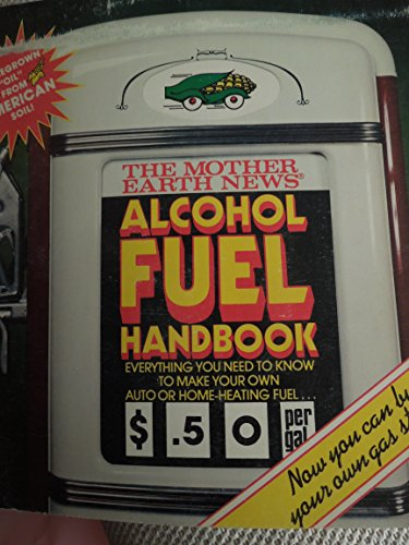 Mother Earth News Alcohol Fuel Handbook (0938432001) by Michael R. Kerley; Mother Earth News