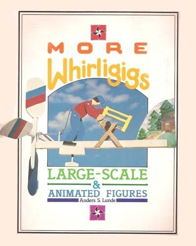 9780938432081: More whirligigs: Large - scale & animated figures
