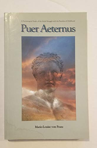 9780938434016: Puer Aeternus: A Psychological Study of the Adult Struggle With the Paradise of Childhood