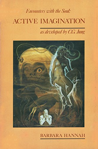 9780938434023: Encounters With the Soul: Active Imagination As Developed by C.G. Jung