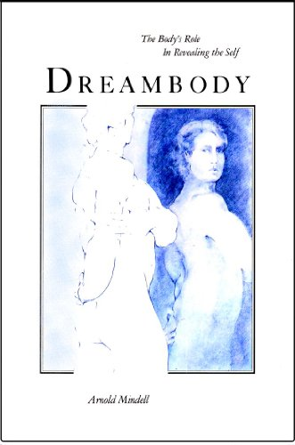 9780938434061: Dreambody: The Body's Role in Revealing the Self
