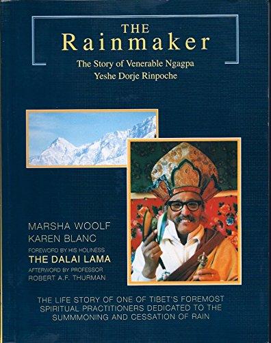 9780938434153: The Rainmaker: The Story of Venerable Ngagpa Yeshe Dorje Rinpoche